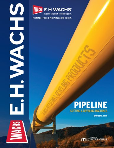 E.H. WACHS PIPELINE CUTTING AND BEVELING MACHINES