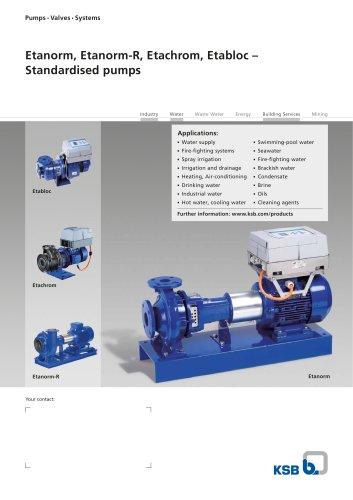 Etanorm, Etanorm-R, Etachrom, Etabloc – Standardised pumps