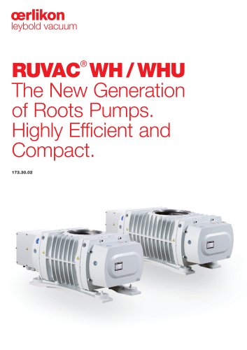 RUVAC® WH/WHU The New Generation of Roots Pumps