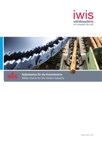 Roller chains for the timber industry