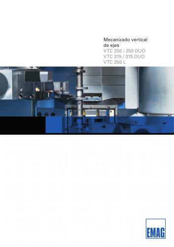 Mecanizado vertical de ejes VTC 250 / 250 DUO VTC 315 / 315 DUO VTC 250 L