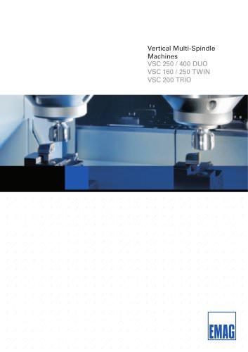 Vertical Multi-Spindle Machines VSC 250 / 400 DUO VSC 160 / 250 TWIN VSC 200 TRIO