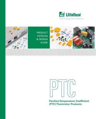 Littelfuse POLYFUSE® Positive Temperature Coefficient (PTC) Thermistor Product Catalog