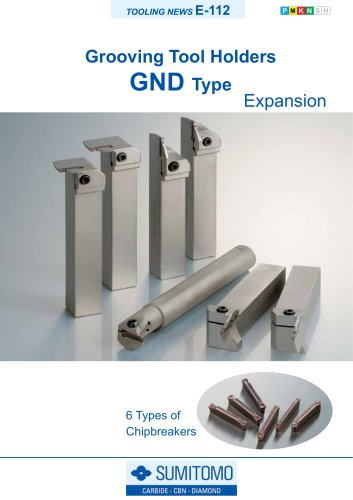 Expansion of GND Type Grooving Tool Holders with 6 types of Chipbreakers
