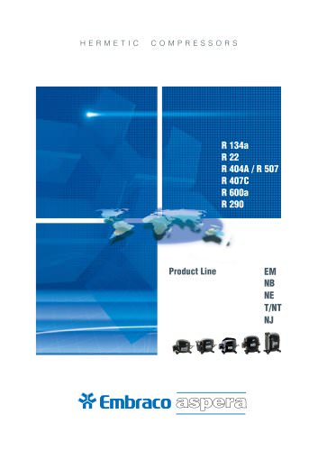 EM, NB, NE, T/NT, NJ for R 134a, R 22, R 404A/R 507, R 407C, R 600a and R 290  Compressors Catalog