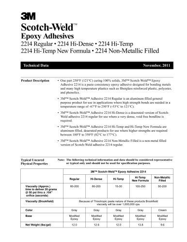 Scotch-Weld TM Epoxy Adhesives 2214 Regular ? 2214 Hi-Dense ? 2214 Hi-Temp 2214 Hi-Temp New Formula ? 2214 Non-Metallic Filled