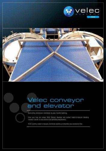 Velec conveyor and elevator