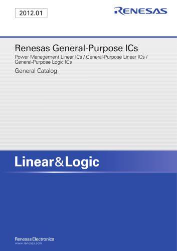 Renesas General-Purpose ICs Power Management Linear ICs / General-Purpose Linear ICs / General-Purpose Logic ICs General Catalog