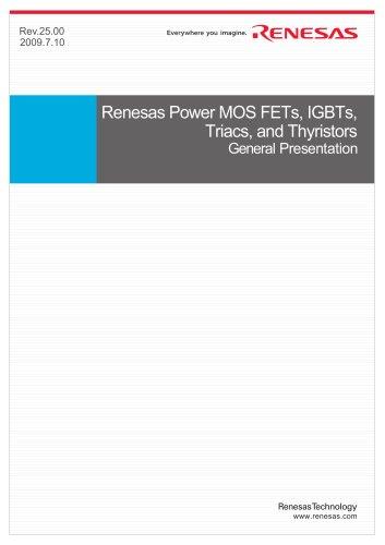 Renesas Power MOS FETs, IGBTs, Triacs & Thyristors General Presentation