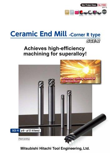 Ceramic End Mill -Corner R type