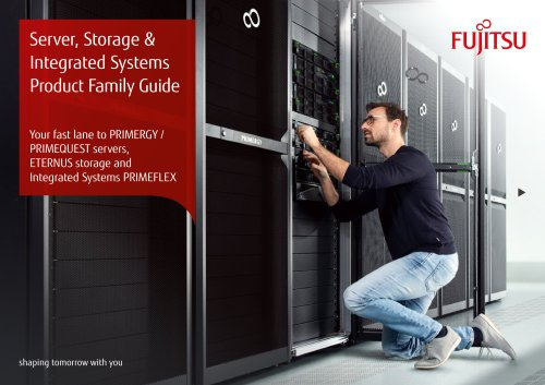 Server, Storage & Integrated Systems Product Family Guide