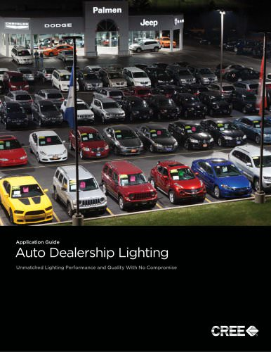 Application Guide : Auto Dealership Lighting - Unmatched Lighting Performance and Quality With No Compromise