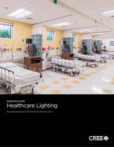 Application Guide : Healthcare Lighting - Appealing Spaces with Healthier Bottom Lines