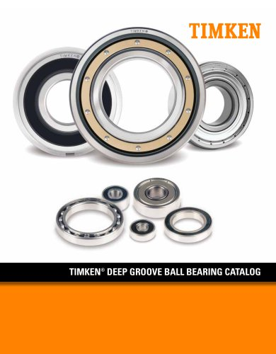 TIMKEN® DEEP GROOVE BALL BEARING CATALOG