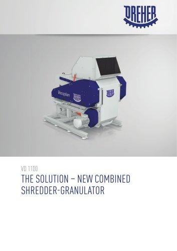 THE SOLUTION – NEW COMBINED SHREDDER-GRANULATOR