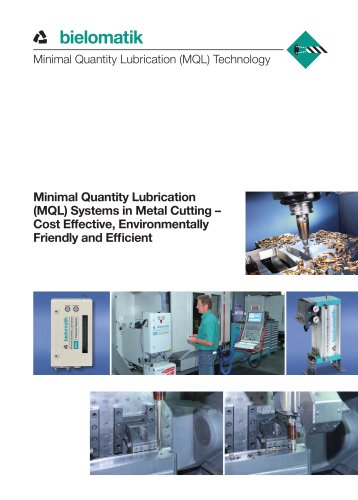 Minimal Quantity Lubrication (MQL) Systems in Metal Cutting ? Cost Effective, Environmentally Friendly and Efficient