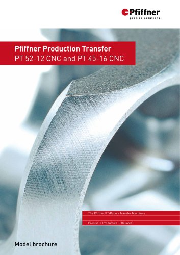 Pfiffner Production Transfer: PT 52-12 CNC und PT 45-16 CNC