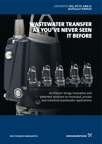 GRUNDFOS seg, dp, ef, and sl AUTOadapt ranges wastewater transfer as you?ve never seen it before