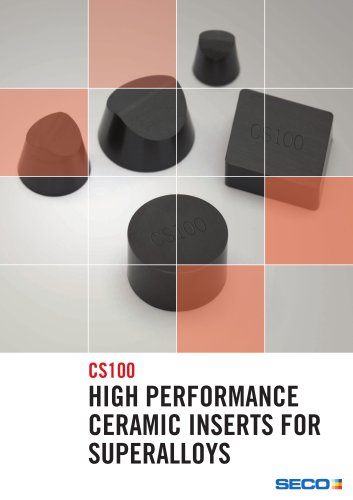 cs100 HigH performance ceramic inserts for superalloys