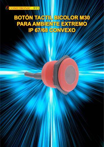 BOTÓN TACTIL BICOLOR M30 PARA AMBIENTE EXTREMO IP 67/68 CONVEXO