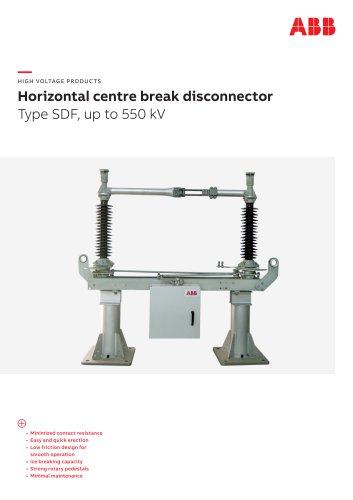 Horizontal centre break disconnector Type SDF, up to 550 kV