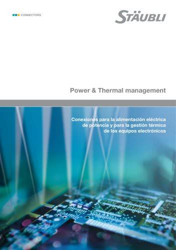 Power & Thermal management Conexiones para la alimentación eléctrica de potencia y para la gestión térmica de los equipos electrónicos