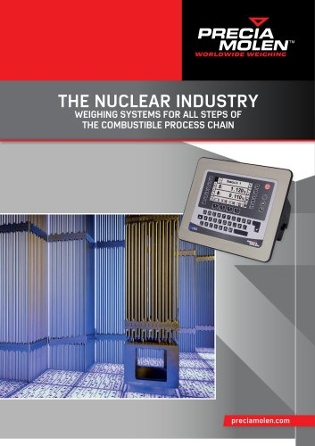 THE NUCLEAR INDUSTRY WEIGHING SY S TEMS FOR ALL STEPS OF  THE COMBUSTIBLE PROCESS CHAIN