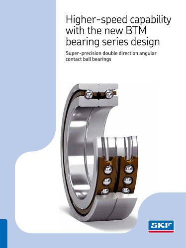 Higher-speed capability with the new BTM bearing series design