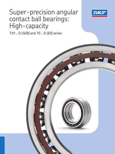 Super-precision angular contact ball bearings: high-capacity 719 .. D (SEB) and 70 .. D (EX) series